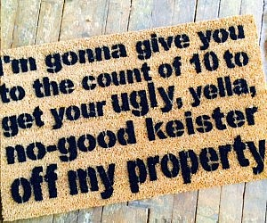 Keister Off My Property Doormat