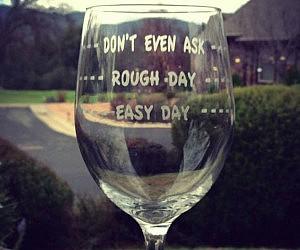 Rough Day Wine Glass
